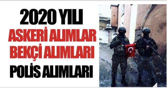 2020 polislik ve bekçilik , askerlik alımları